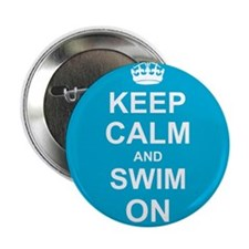 """Keep Calm and Swim on 2.25"""" Button"""