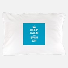 Keep Calm and Swim on Pillow Case