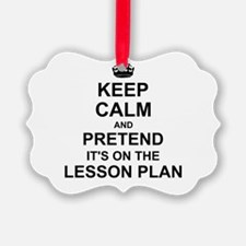 Keep Calm and Pretend its on the lesson plan Pictu