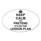 Keep calm and pretend its on the lesson plan 10 Pack