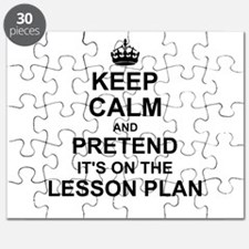 Keep Calm and Pretend its on the lesson plan Puzzl