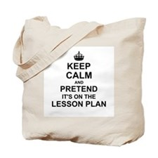 Keep Calm and Pretend its on the lesson plan Tote
