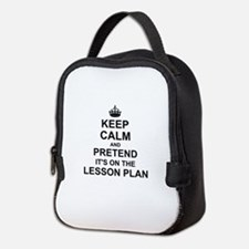 Keep Calm and Pretend its on the lesson plan Neopr