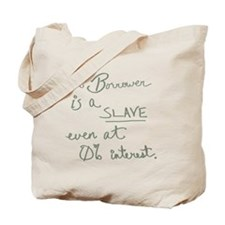 The Borrower is a Slave v.2 Green Tote Bag
