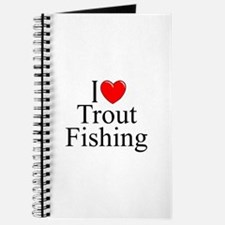 """""""I Love (Heart) Trout Fishing"""" Journal"""