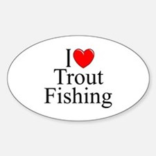 """I Love (Heart) Trout Fishing"" Oval Decal"