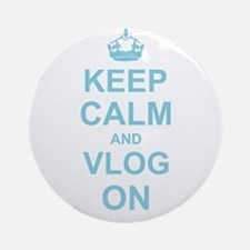 Keep Calm and Vlog on Ornament (Round)