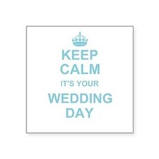 Keep Calm its your wedding day Sticker