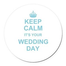 Keep Calm its your wedding day Round Car Magnet
