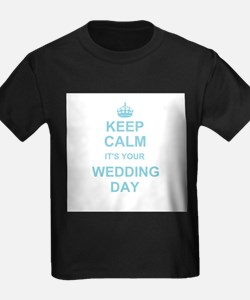 Keep Calm its your wedding day T-Shirt