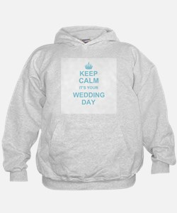 Keep Calm its your wedding day Hoody