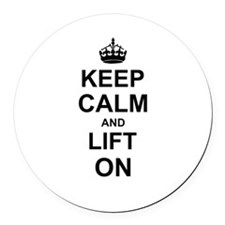 Keep Calm and Lift on Round Car Magnet