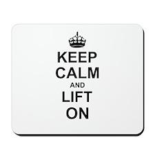 Keep Calm and Lift on Mousepad
