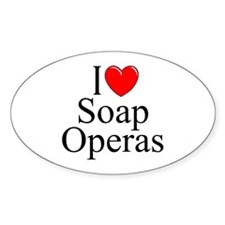 """I Love (Heart) Soap Operas"" Oval Decal"