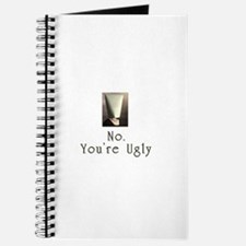 No. You're Ugly Journal
