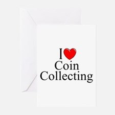 """I Love (Heart) Coin Collecting"" Greeting Cards (P"