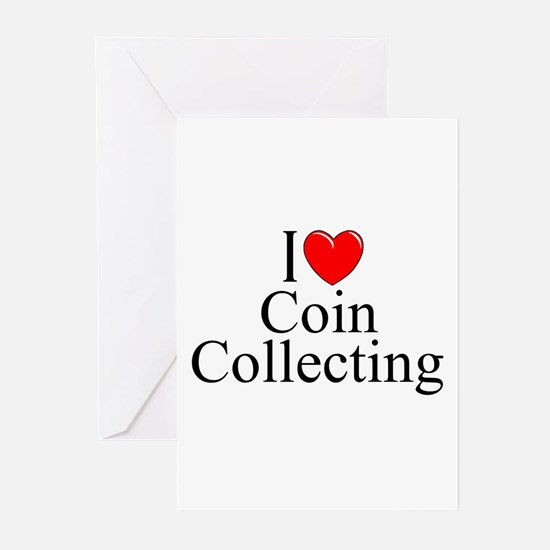 """""""I Love (Heart) Coin Collecting"""" Greeting Cards (P"""