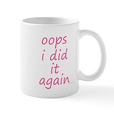 oops i did it again pink Mug