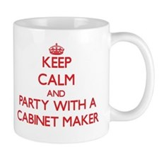 Keep Calm and Party With a Cabinet Maker Mugs