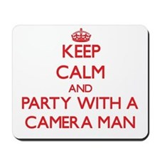 Keep Calm and Party With a Camera Man Mousepad