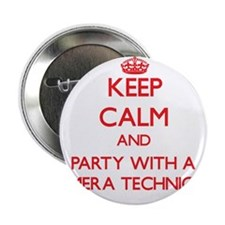 """Keep Calm and Party With a Camera Technician 2.25"""""""