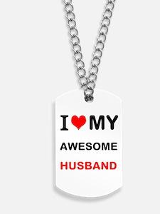 I Love My Awesome Husband Dog Tags