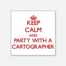 Keep Calm and Party With a Cartographer Sticker