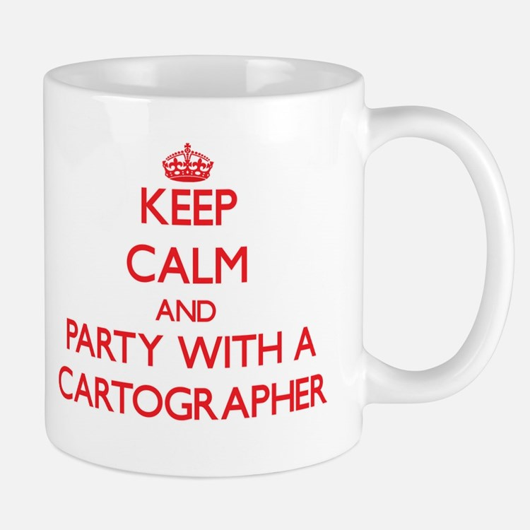Keep Calm and Party With a Cartographer Mugs