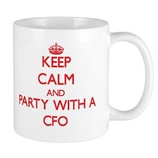 Keep Calm and Party With a Cfo Mugs