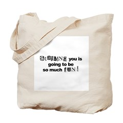 Stalking You..So Much Fun Tote Bag