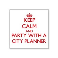 Keep Calm and Party With a City Planner Sticker