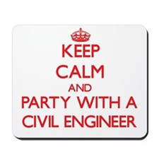 Keep Calm and Party With a Civil Engineer Mousepad