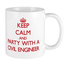 Keep Calm and Party With a Civil Engineer Mugs