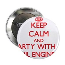 """Keep Calm and Party With a Civil Engineer 2.25"""" Bu"""