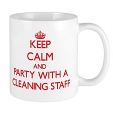Keep Calm and Party With a Cleaning Staff Mugs