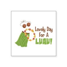 Lovely Day For A Luau! Sticker