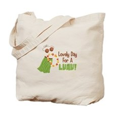Lovely Day For A Luau! Tote Bag