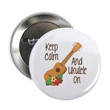 "keep Calm And Ukulele On 2.25"" Button"
