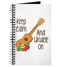 keep Calm And Ukulele On Journal