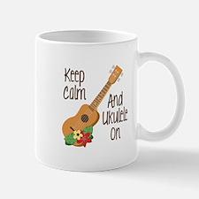 keep Calm And Ukulele On Mugs