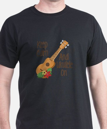 keep Calm And Ukulele On T-Shirt