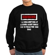 Drunken Singing Sweatshirt
