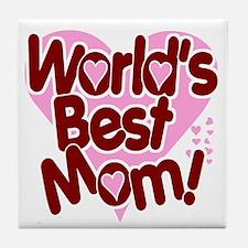 World's BEST Mom! Tile Coaster
