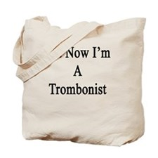 Yes Now I'm A Trombonist  Tote Bag