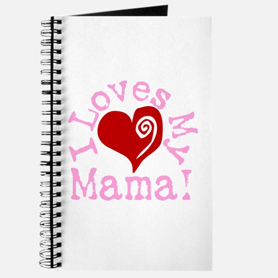 I LOVES My Mama! Journal