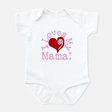 I LOVES My Mama! Infant Bodysuit