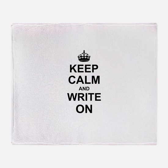 Keep Calm and Write on Throw Blanket