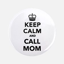 "Keep calm and call Mom 3.5"" Button"