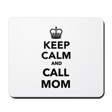 Keep calm and call Mom Mousepad