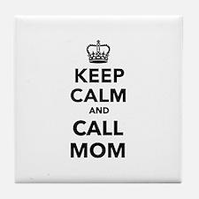Keep calm and call Mom Tile Coaster